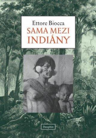 Sama mezi indiány - Biocca Ettore [E-kniha]